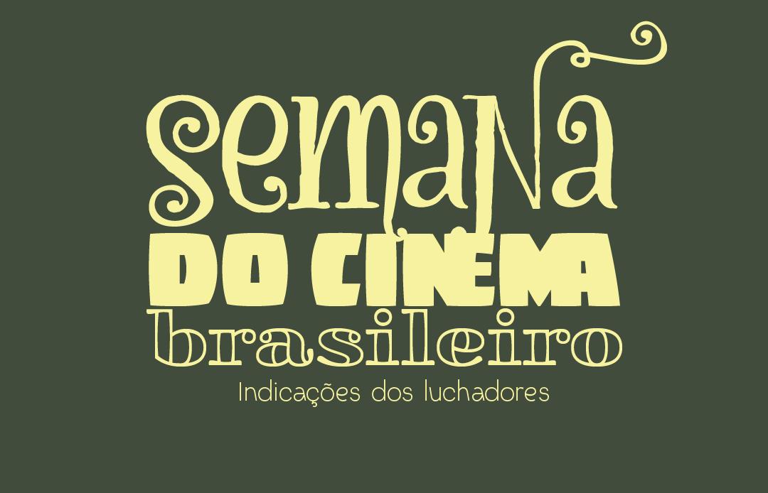 Semana do cinema brasileiro 2020: indicações dos luchadores