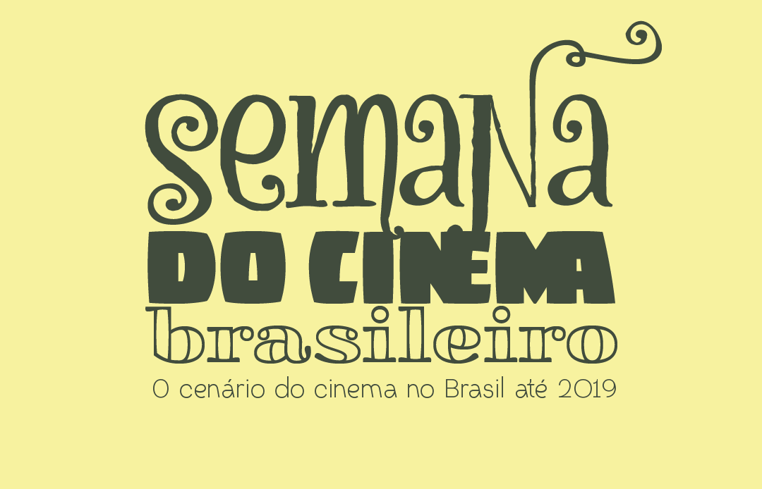 O cenário do cinema no Brasil até 2019